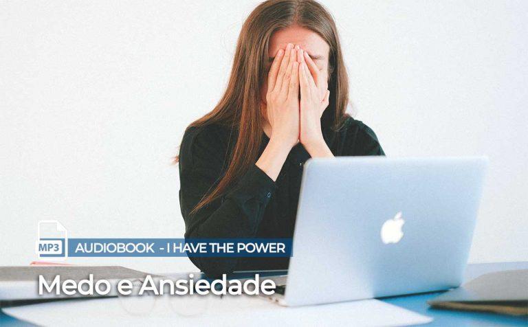 Medo e Ansiedade - I Have the Power