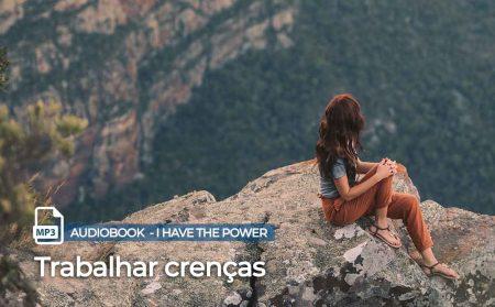 Trabalhar Crenças - I have the Power
