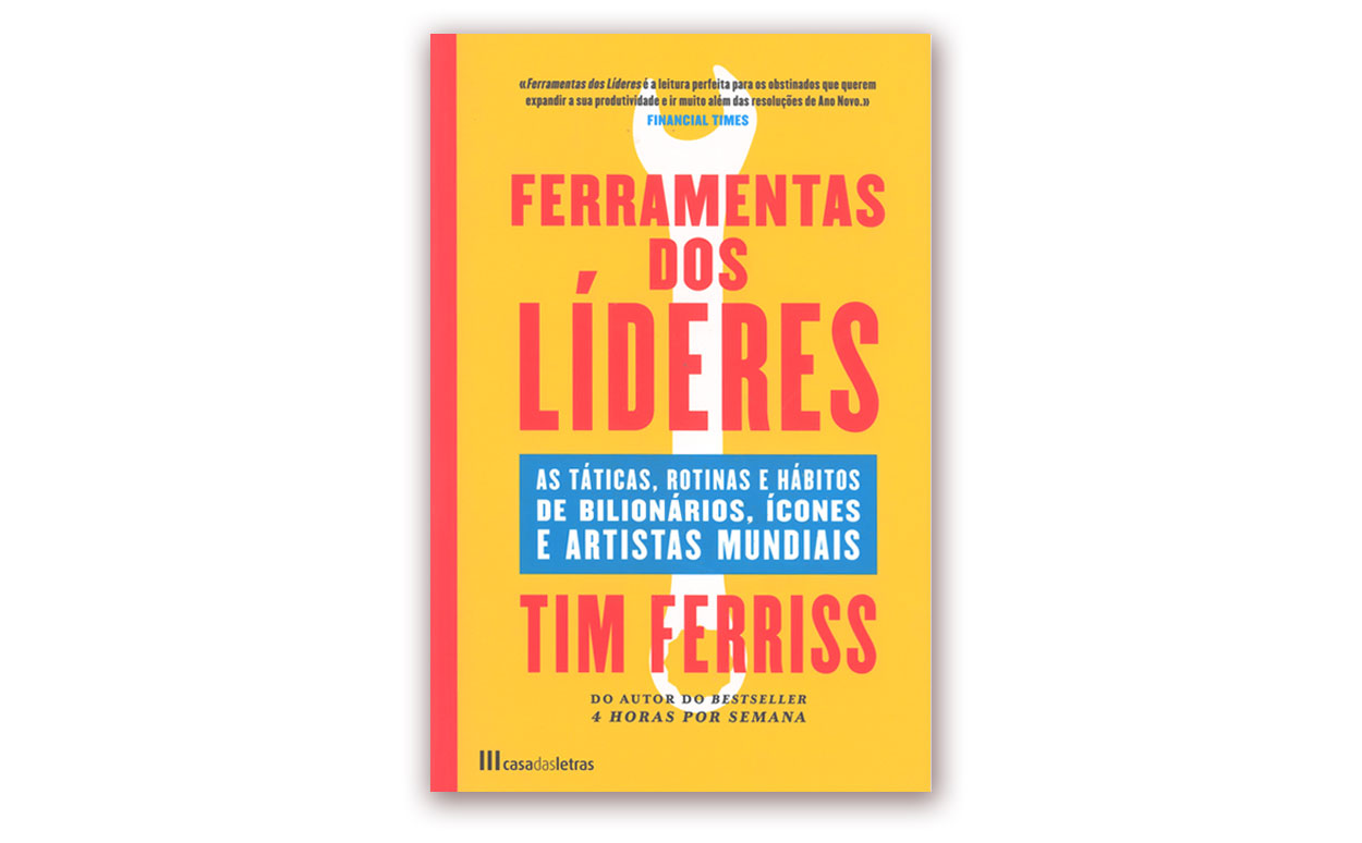 Tim Ferriss - Ferramentas dos Líderes
