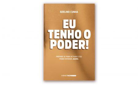 """Adelino Cunha – """"EU TENHO O PODER!"""" – 5ª edição"""