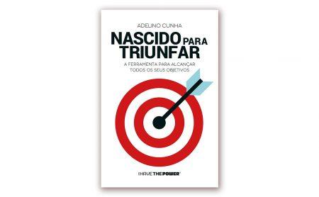 """Adelino Cunha – """"NASCIDO PARA TRIUNFAR"""" – 3ª edição"""