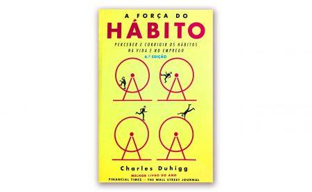 """Charles Duhigg – """"A Força do Hábito – Perceber e corrigir os hábitos na vida e no emprego"""""""