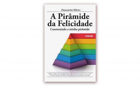 """Diamantino Ribeiro – """"A PIRÂMIDE DA FELICIDADE"""""""