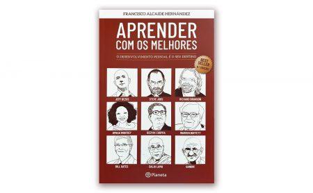 """Francisco Alcaide Hernández  – """"Aprender com os Melhores – O seu Desenvolvimento Pessoal é o seu Destino"""" (6ª Edição)"""