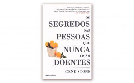"""Gene Stone – """"OS SEGREDOS DAS PESSOAS QUE NUNCA FICAM DOENTES"""""""