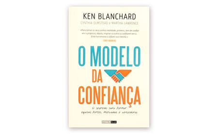 "Ken Blanchard – ""O MODELO DA CONFIANÇA"""