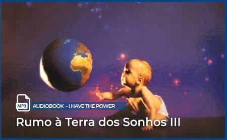 "MP3 – ""Rumo à terra dos Sonhos – III"""