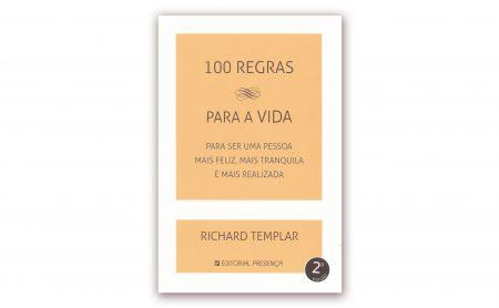 "Richard Templar – ""100 REGRAS PARA A VIDA"""