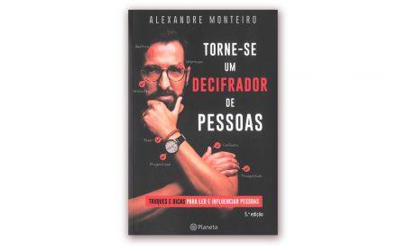 Alexandre Monteiro - Torne-se um Decifrador de Pessoas